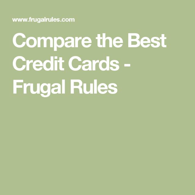 Compare the Best Credit Cards - Frugal Rules
