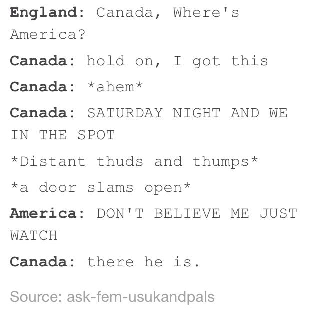 This is canon >>> I can imagine Canada does this for every pop song and America always answers.