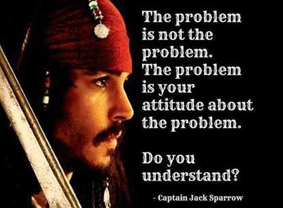 Your #thoughts and #attitude are what's important. #positiveattitude Jack Sparrow Picture Quote