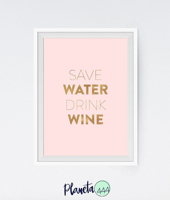 Save Water Drink Wine Pink Pastel Faux Gold Foil Funny Poster Prints Printable Quote Text Art Decor Picture Girls Gift Idea