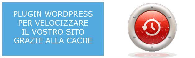 Plugin per velocizzare Wordpress con il caching