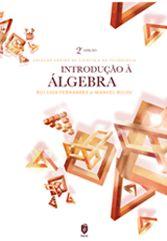 INTRODUÇÃO À ÁLGEBRA  Autor:  RUI LOJA FERNANDES, MANUEL RICOU  ISBN:  978-972-8469-27-6