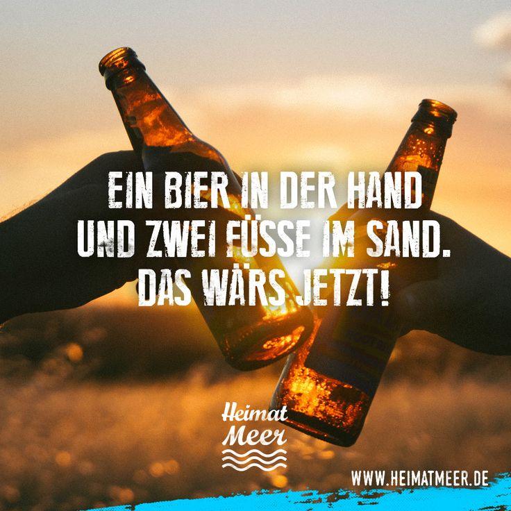 Ein Bier in der Hand und zwei Füße im Sand. Das wär's jetzt. Mee(h)r>