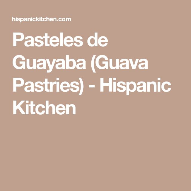 Pasteles de Guayaba (Guava Pastries) - Hispanic Kitchen