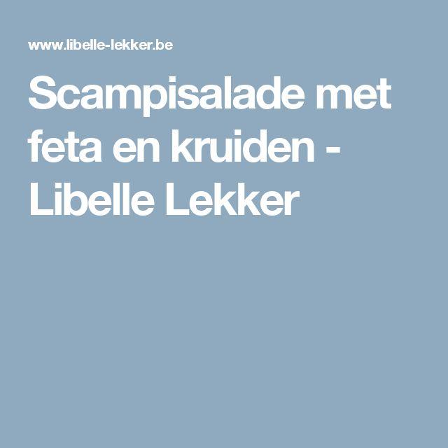 Scampisalade met feta en kruiden - Libelle Lekker