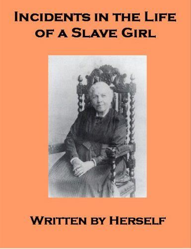 the struggles of harriet jacobs in her book incidents in the life of a slave girl Incidents in the life of a slave girl - harriet jacobs a first person slave narrative that was published in 1861 by harriet ann jacobs, using the pen name linda brent the book is an in-depth chronological account of jacobs's life as a slave, and the decisions and choices she made to gain freedom for herself and her children.