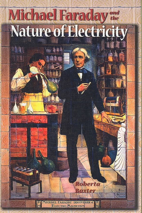 Michael Faraday and the Nature of Electricity