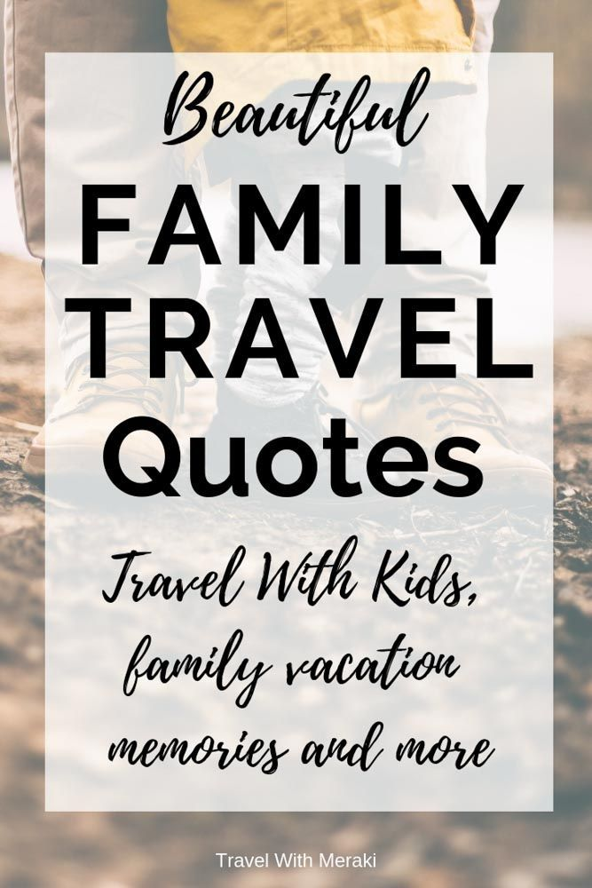 inspirational travel quotes for every kind of adventure family