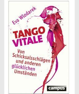 Eva Wlodarek: Tango Vitale, Campus Verlag, 19,90 Euro