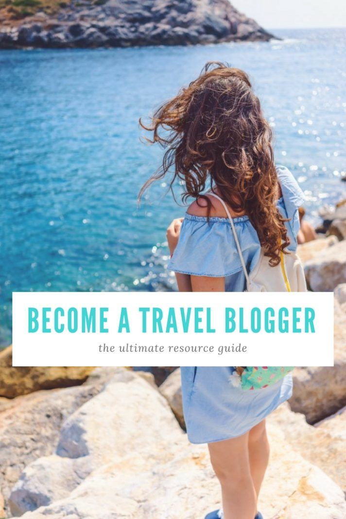 How to Become a Travel Blogger: The Ultimate Resource Guide