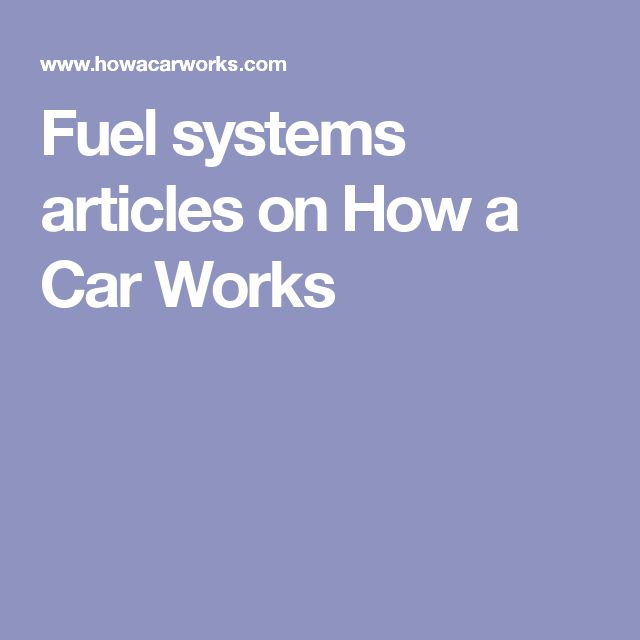 Fuel systems articles on How a Car Works