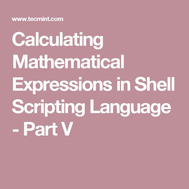 Calculating Mathematical Expressions in Shell Scripting Language - Part V