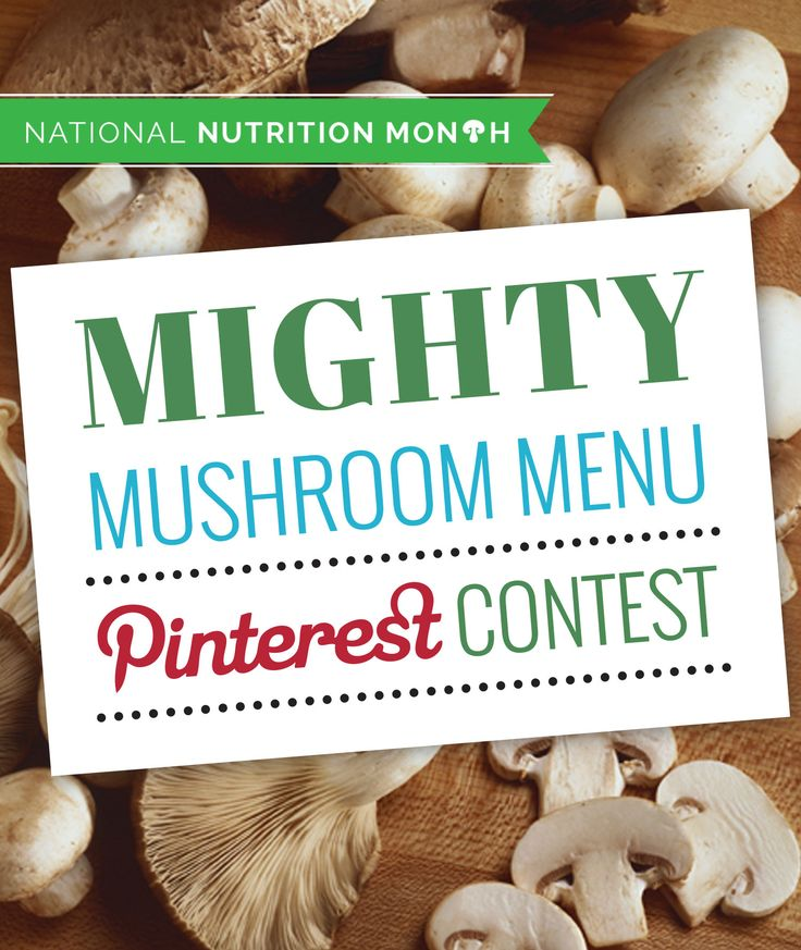 "INSTRUCTIONS: 1) Follow The Mushroom Channel on Pinterest 2) Create your ""Mighty Mushroom Menu"" Pinterest board 3) Pin your healthy menu (10+ nutritional recipes & health tips) 4) At least 5 pins must be from MushroomInfo.com 5) Tag all pins with #MightyMushrooms 6) REPIN THIS CONTEST PIN (important!) Happy Nutrition Month!"