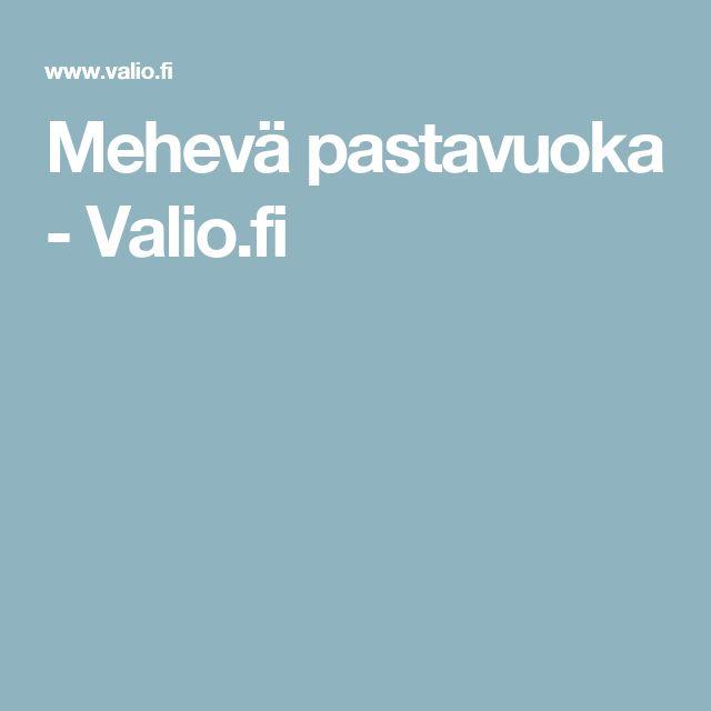 Mehevä pastavuoka - Valio.fi