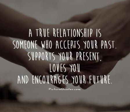 A True Relationship Is Someone Who Accepts Your Past love love quotes relationship quotes true relationship relationship quotes and sayings