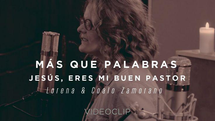 Lorena y Coalo Zamorano – Más que palabras / Jesús, eres mi buen pastor ...