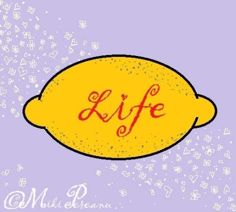 "One day, I am going to make a t-shirt with ""Life"" written on it and I'm going to share lemons to random people. I'd love to see their reactions and write about that."