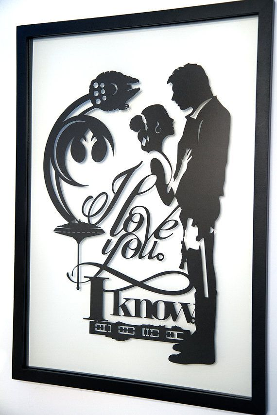 I love you I know Han and Leia - Star Wars silhouette handcut paper craft from one black sheet  SIZE: 14x20 (I receive a lot of requests to add things