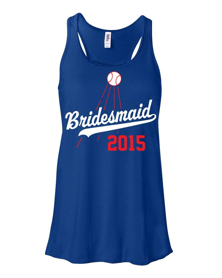 Bridesmaid Flowy Racerback Shirt Tank Dodgers Baseball Bridesmaid Married Entourage Bride Shirt Maid Of Honor Wedding Shirt Bachelorette by ShirtMakers on Etsy https://www.etsy.com/listing/232254389/bridesmaid-flowy-racerback-shirt-tank