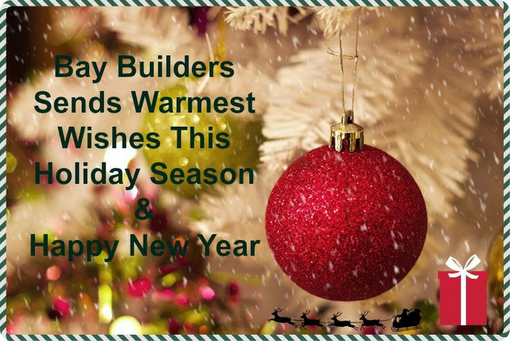 Happy Holidays  From the Bay Builders Team