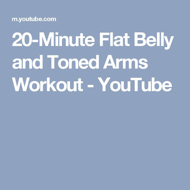 20-Minute Flat Belly and Toned Arms Workout - YouTube