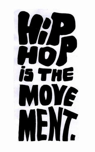 Hip Hop is move ment