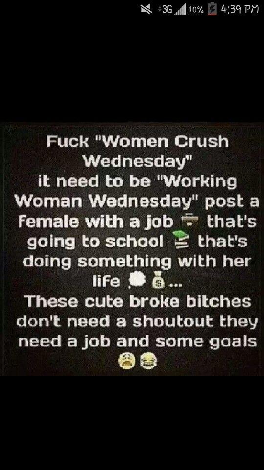 Women crush Wednesday!!!! Hahahahaha!!! Very true I think that WCW & MCM is so stupid!!!