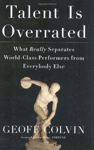 Talent Is Overrated: What Really Separates World-Class Performers from Everybody Else by Geoffrey Colvin http://www.amazon.com/dp/1591842247/ref=cm_sw_r_pi_dp_4zwhub17XK2YK
