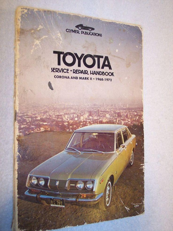Toyota Service Repair Handbook 1968 - 1972 Corona Mark II Clymer Publications
