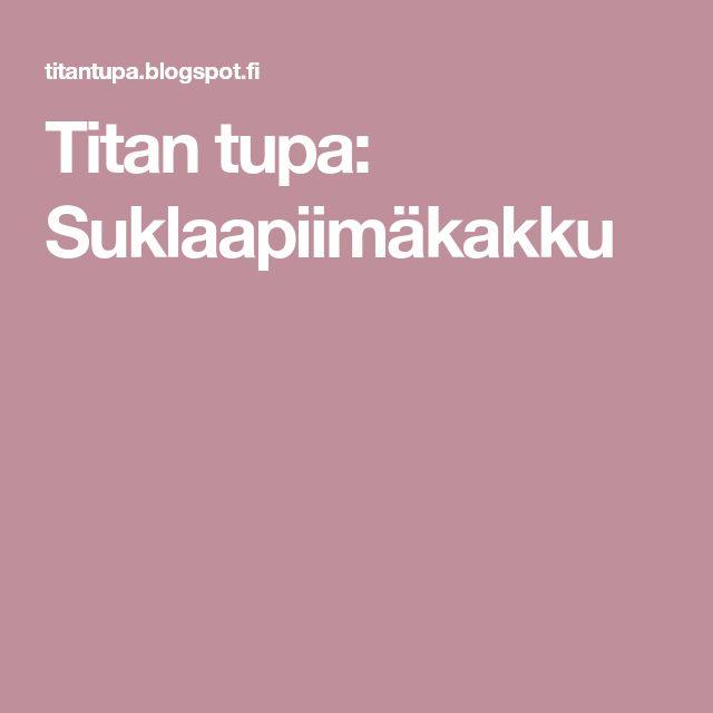 Titan tupa: Suklaapiimäkakku
