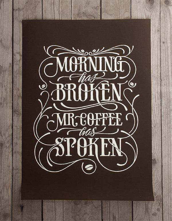 morning: Quotes, Typography Poster, Handdrawn, Coffee, Memorial Signs, Fonts, Hands Drawn, Memorial Mornings, Design