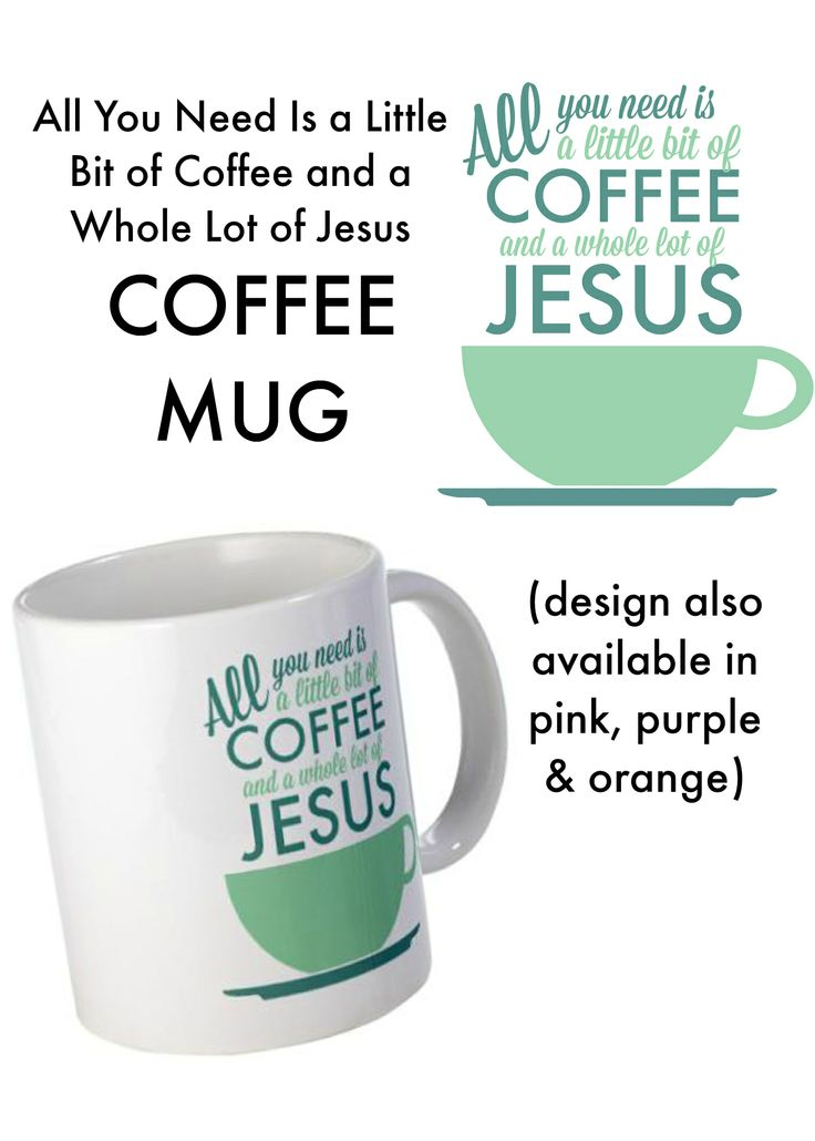 All I Need is a Little Bit of Coffee and a Whole Lot of Jesus Mug - the perfect gift idea for coffee loving Christians!