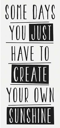 Create your own sunshine.  Spread by www.compassionateessentials.com and http://stores.ebay.com/fairtrademarketplace/