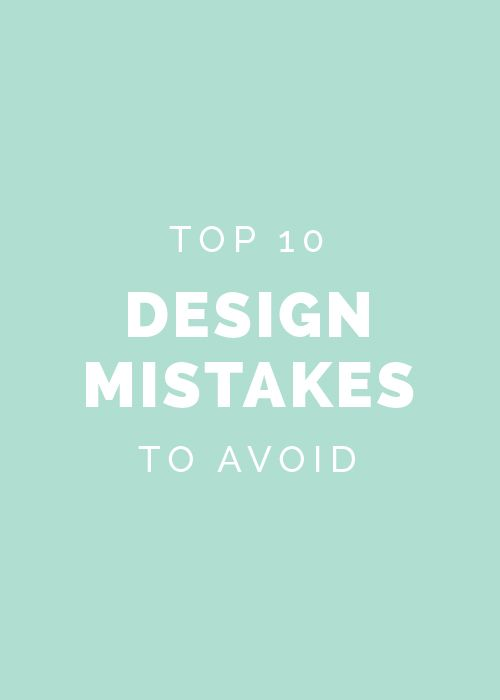 Top 10 Design Mistakes to Avoid