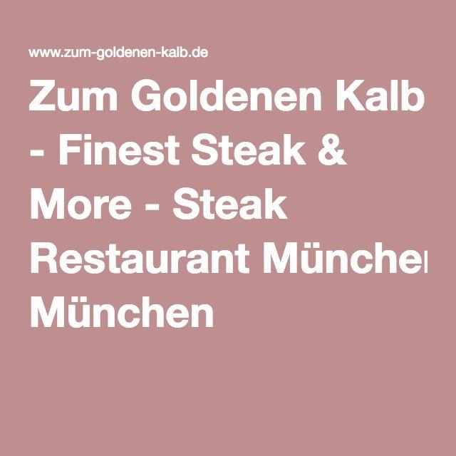 Zum Goldenen Kalb - Finest Steak & More - Steak Restaurant München