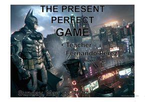 Present perfect game (Batman)