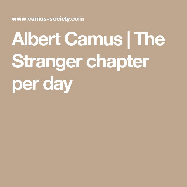 an analysis of chapter six in the stranger by albert camus The stranger, or l'Étranger in its the stranger (part 1, chapter 6) 8 the stranger (part 2, chapter 2 albert camus the stranger (part 1, chapter 1.