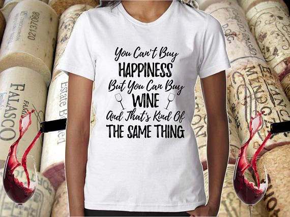 Funny Red Wine Tee  You Can't Buy Happiness But You Can