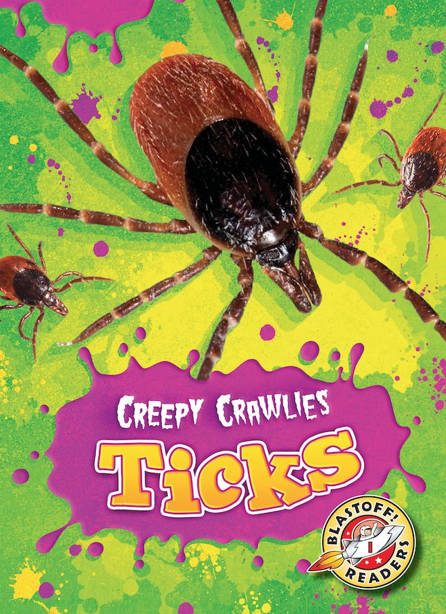 At large on every continent, ticks feed on blood. Using their front legs, they attach to the skin of their victims and cling on tight. Ticks are mostly found in fields and forests and can spread dangerous diseases to the animals and people they come in contact with. Understand more about these bloodsuckers with this engrossing book for beginning readers. Blastoff! Level: 1 Reading Level: Grade 1 Interest Level: K- Grade 3 Word Count: 97 Pages: 24