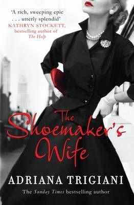 The Shoemaker's Wife - Adriana Trigiani