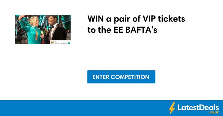 WIN a pair of VIP tickets to the EE BAFTA's