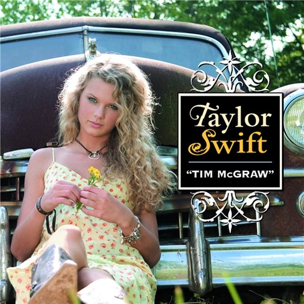 Tim McGraw is the 1st Single from Taylor Swift's debut Album, 'Taylor Swift'.