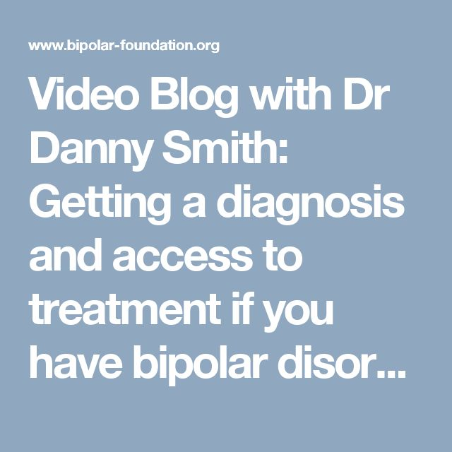 Video Blog with Dr Danny Smith: Getting a diagnosis and access to treatment if you have bipolar disorder |  | EquilibriumEquilibrium