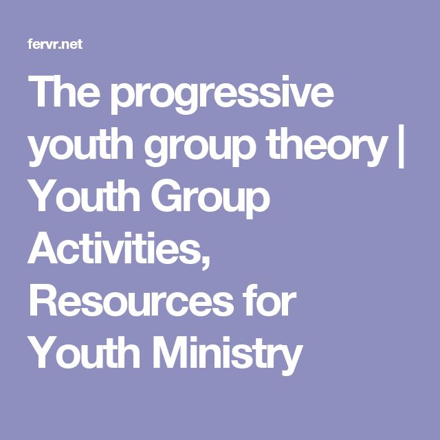 The progressive youth group theory | Youth Group Activities, Resources for Youth Ministry