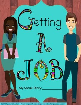 "Now available for over 50% off in my ""Transition Age Students' Social Stories Bundle"" Getting A Job - Overview! Social Story for Special Education Students with Autism/PDD/Intellectual Disability and English Language Learners. Fully editable - EXCEPT LOCKED 1st PAGE!"