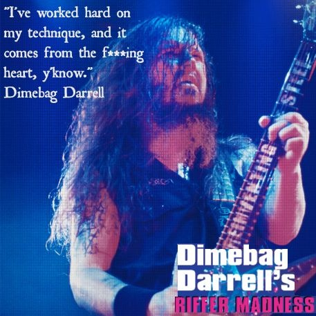 Dimebag Darrell's Riffer Madness DVD, featuring 97 of Dimebag's classic metal riffs and patterns, is now available on demand from Alfred Music Publishing. http://4wrd.it/A.VODDIMEBAGDARRELL