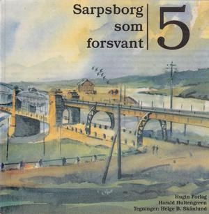 """""""Sarpsborg som forsvant 5"""" av Harald Hultengreen"""