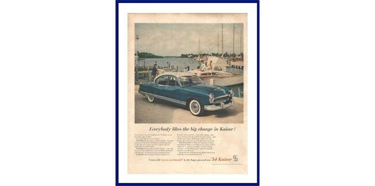 "KAISER Automobile Original 1954 Vintage Extra Large Print Advertisement; Blue Car At Boat Marina ""Everybody Likes The Big Change In Kaiser!"" by VintageAdOrama on Etsy"