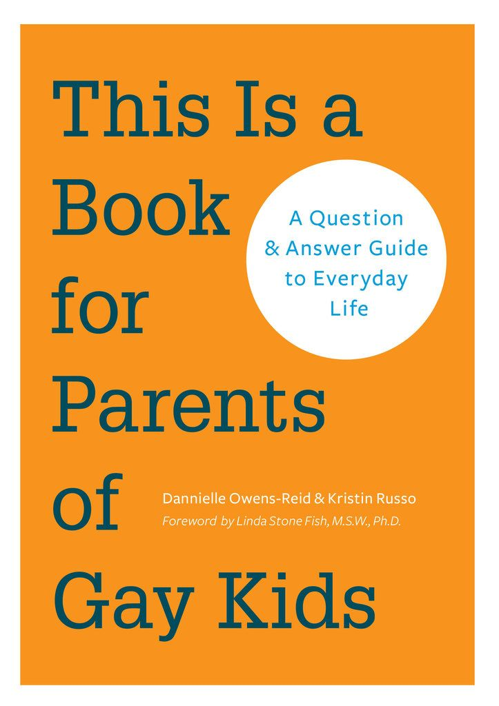 This Is A Book For Parents Of Gay Kids Question Answer Guide To Everyday Life EBook Dannielle Owens Reid Kristin Russo Linda Stone Fish Kindle