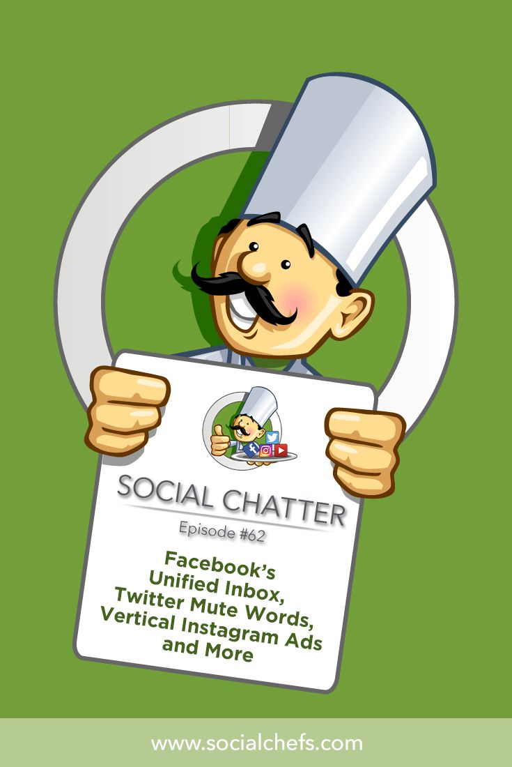 Stay up to date on social media news. On this episode of Social Chatter, learn about Facebook's unified Inbox, Pinterest Explore, vertical Instagram ads, Twitter mute words, Twitter QR codes, Facebook Group advertising, Facebook shop product tagging and more. via @socialchefs